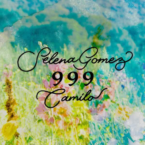 999 سلنا گومز و کامیلو